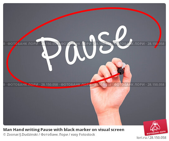 Купить «Man Hand writing Pause with black marker on visual screen», фото № 28150058, снято 20 июня 2018 г. (c) easy Fotostock / Фотобанк Лори