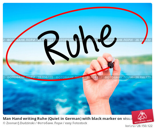 Купить «Man Hand writing Ruhe (Quiet in German) with black marker on visual screen», фото № 28150122, снято 19 июня 2018 г. (c) easy Fotostock / Фотобанк Лори