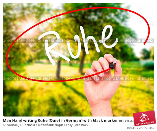 Купить «Man Hand writing Ruhe (Quiet in German) with black marker on visual screen», фото № 28150342, снято 19 июня 2018 г. (c) easy Fotostock / Фотобанк Лори