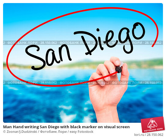 Купить «Man Hand writing San Diego with black marker on visual screen», фото № 28150062, снято 20 июня 2018 г. (c) easy Fotostock / Фотобанк Лори