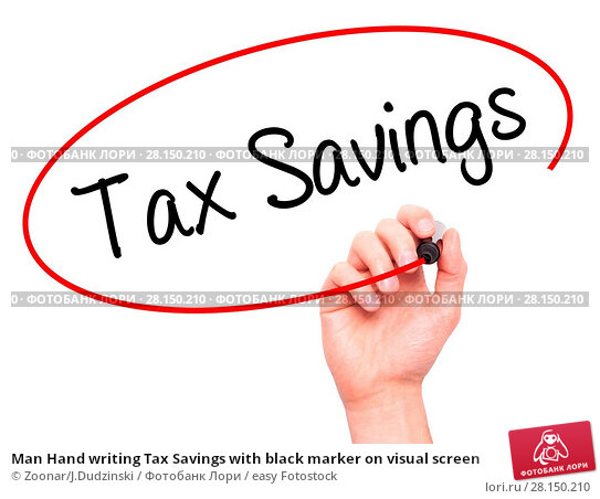 Купить «Man Hand writing Tax Savings with black marker on visual screen», фото № 28150210, снято 20 июня 2018 г. (c) easy Fotostock / Фотобанк Лори