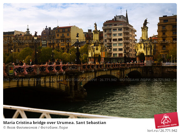 Maria Cristina bridge over Urumea. Sant Sebastian, фото № 26771942, снято 7 ноября 2014 г. (c) Яков Филимонов / Фотобанк Лори