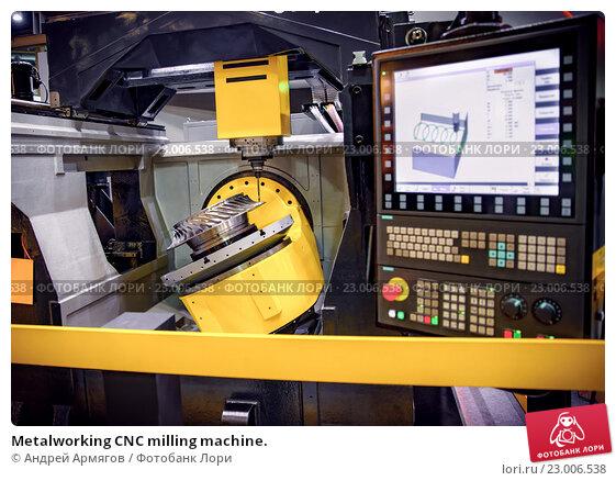 Купить «Metalworking CNC milling machine.», фото № 23006538, снято 27 мая 2016 г. (c) Андрей Армягов / Фотобанк Лори