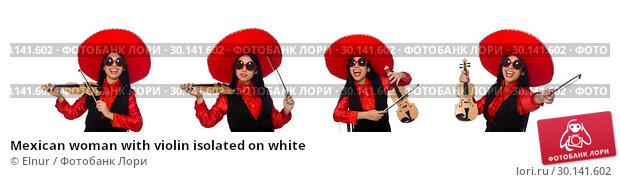 Купить «Mexican woman with violin isolated on white», фото № 30141602, снято 29 марта 2015 г. (c) Elnur / Фотобанк Лори
