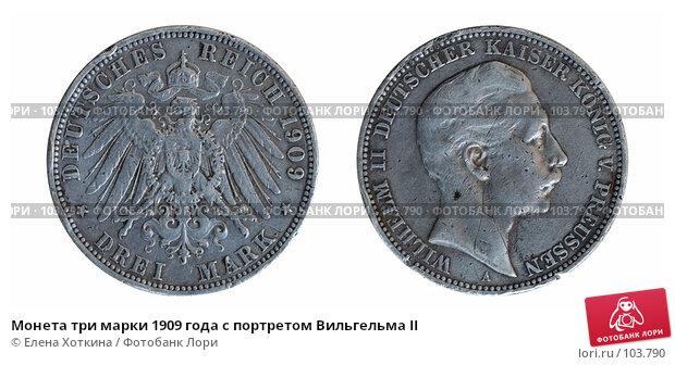 Монета три марки 1909 года с портретом Вильгельма II, фото № 103790, снято 25 февраля 2017 г. (c) Елена Хоткина / Фотобанк Лори