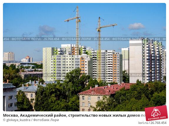 Купить «Москва, Академический район, строительство новых жилых домов по программе реновации», фото № 26768454, снято 7 августа 2017 г. (c) glokaya_kuzdra / Фотобанк Лори