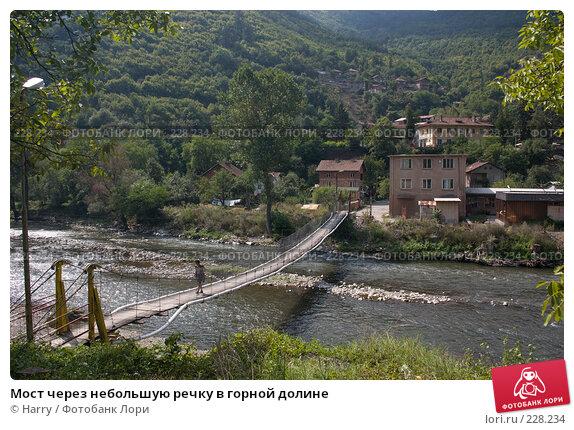 Мост через небольшую речку в горной долине, фото № 228234, снято 19 августа 2007 г. (c) Harry / Фотобанк Лори
