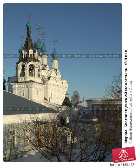 Муром. Благовещенский монастырь. XVII век, фото № 169478, снято 23 декабря 2007 г. (c) Яков Филимонов / Фотобанк Лори
