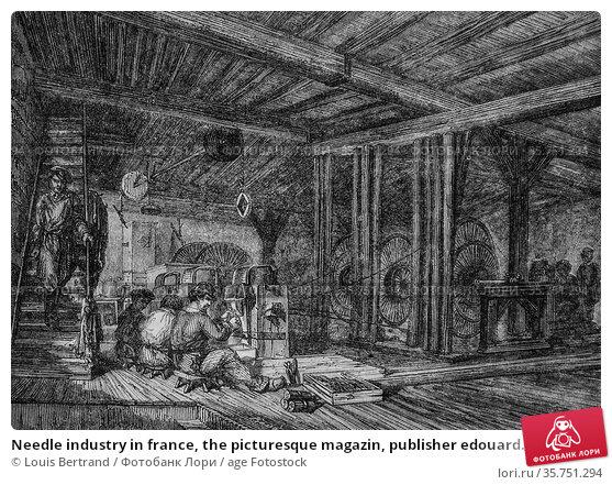 Needle industry in france, the picturesque magazin, publisher edouard... (2009 год). Редакционное фото, фотограф Louis Bertrand / age Fotostock / Фотобанк Лори