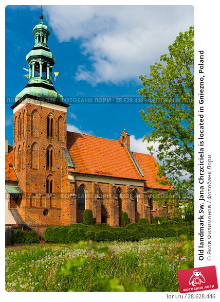 Купить «Old landmark Sw. Jana Chrzciciela is located in Gniezno, Poland», фото № 28628446, снято 11 мая 2018 г. (c) Яков Филимонов / Фотобанк Лори
