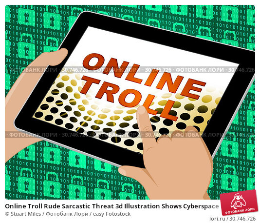 Купить «Online Troll Rude Sarcastic Threat 3d Illustration Shows Cyberspace Bully Tactics By Trolling Cyber Predators», фото № 30746726, снято 13 августа 2014 г. (c) easy Fotostock / Фотобанк Лори