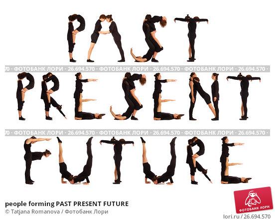 people forming PAST PRESENT FUTURE, фото № 26694570, снято 30 июля 2012 г. (c) Tatjana Romanova / Фотобанк Лори