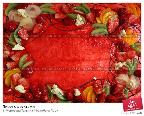 Пирог с фруктами, фото № 228478, снято 7 марта 2008 г. (c) Морозова Татьяна / Фотобанк Лори