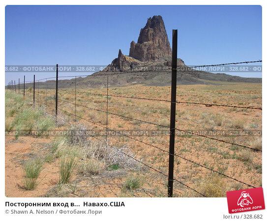Посторонним вход в...  Навахо.США, фото № 328682, снято 29 мая 2008 г. (c) Shawn A. Nelson / Фотобанк Лори