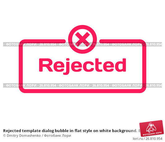 Купить «Rejected template dialog bubble in flat style on white background. Basis with mark x icon for various word of plot. Stamp for quotes to cards, banners, labels, notes, blog article. Vector», иллюстрация № 26810954 (c) Dmitry Domashenko / Фотобанк Лори
