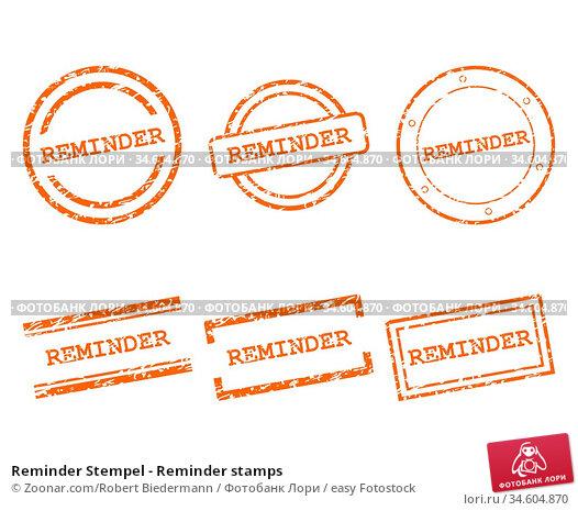 Reminder Stempel - Reminder stamps. Стоковое фото, фотограф Zoonar.com/Robert Biedermann / easy Fotostock / Фотобанк Лори