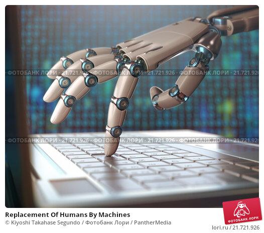 Купить «Replacement Of Humans By Machines», фото № 21721926, снято 16 мая 2018 г. (c) PantherMedia / Фотобанк Лори