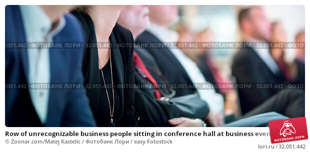 Row of unrecognizable business people sitting in conference hall at business event. Audience at business seminar. Business and Entrepreneurship concept. Стоковое фото, фотограф Zoonar.com/Matej Kastelic / easy Fotostock / Фотобанк Лори
