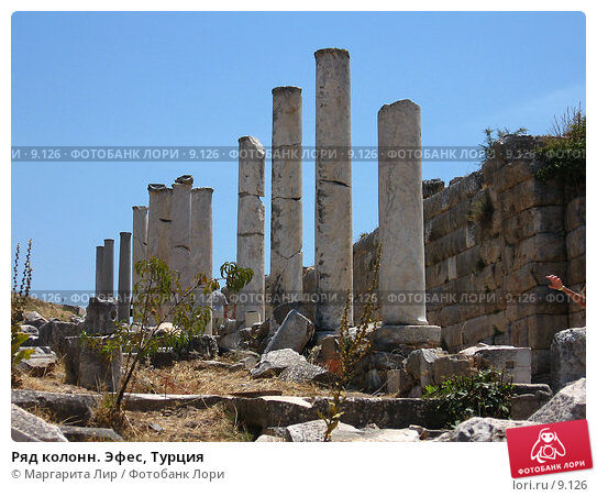 Ряд колонн. Эфес, Турция, фото № 9126, снято 9 июля 2006 г. (c) Маргарита Лир / Фотобанк Лори
