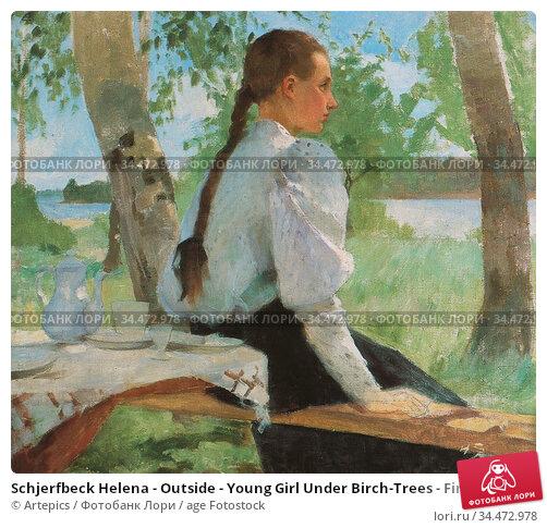 Schjerfbeck Helena - Outside - Young Girl Under Birch-Trees - Finnish... Редакционное фото, фотограф Artepics / age Fotostock / Фотобанк Лори