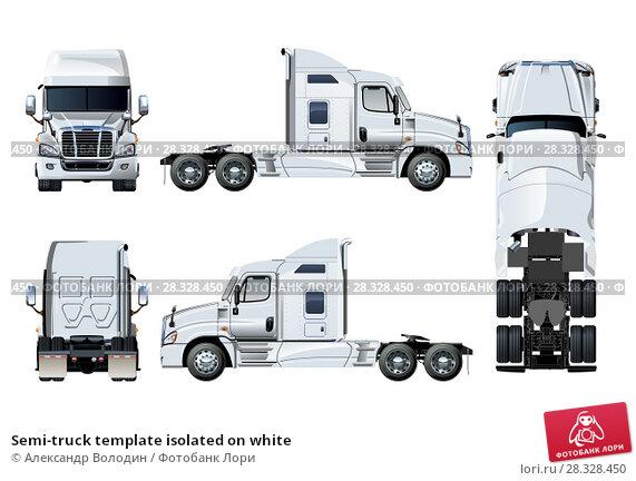 Купить «Semi-truck template isolated on white», иллюстрация № 28328450 (c) Александр Володин / Фотобанк Лори