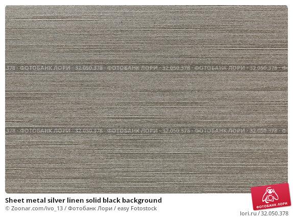 Sheet metal silver linen solid black background. Стоковое фото, фотограф Zoonar.com/ivo_13 / easy Fotostock / Фотобанк Лори