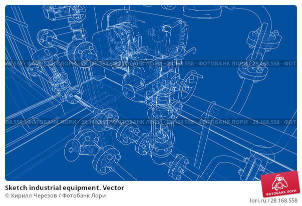 Купить «Sketch industrial equipment. Vector», иллюстрация № 28168558 (c) Кирилл Черезов / Фотобанк Лори