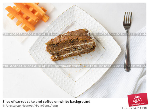 Slice of carrot cake and coffee on white background. Стоковое фото, фотограф Александр Иванов / Фотобанк Лори
