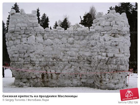 Снежная крепость на празднике Масленицы, фото № 252126, снято 9 марта 2008 г. (c) Sergey Toronto / Фотобанк Лори