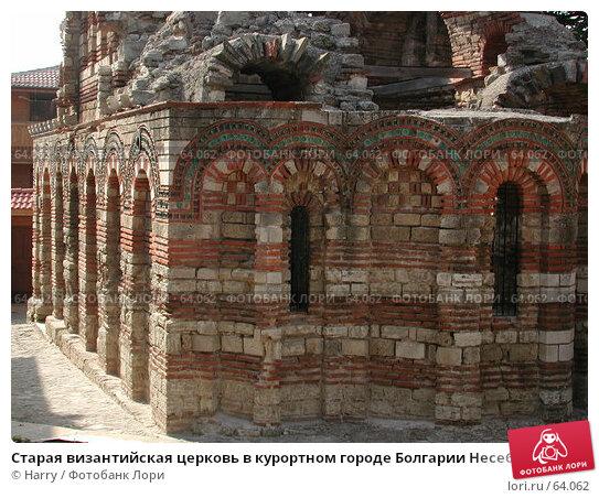 Старая византийская церковь в курортном городе Болгарии Несебр, фото № 64062, снято 2 мая 2004 г. (c) Harry / Фотобанк Лори