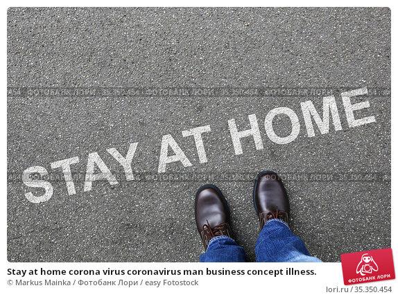 Stay at home corona virus coronavirus man business concept illness. Стоковое фото, фотограф Markus Mainka / easy Fotostock / Фотобанк Лори
