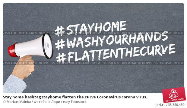 Stay home hashtag stayhome flatten the curve Coronavirus corona virus... Стоковое фото, фотограф Markus Mainka / easy Fotostock / Фотобанк Лори