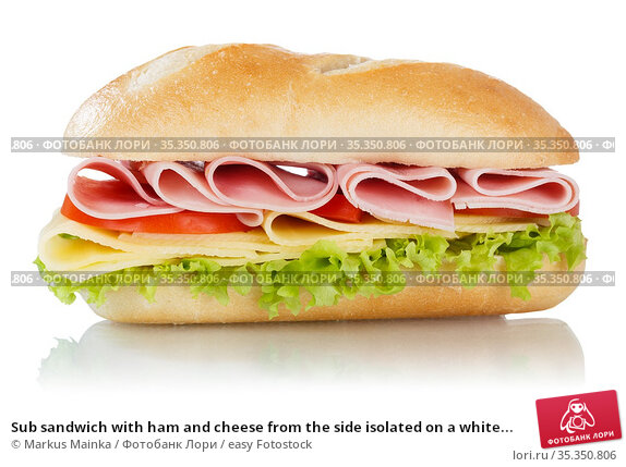 Sub sandwich with ham and cheese from the side isolated on a white... Стоковое фото, фотограф Markus Mainka / easy Fotostock / Фотобанк Лори