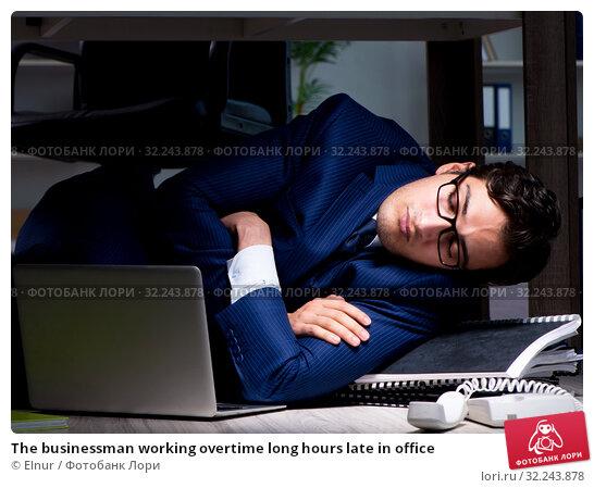 Купить «The businessman working overtime long hours late in office», фото № 32243878, снято 9 октября 2017 г. (c) Elnur / Фотобанк Лори