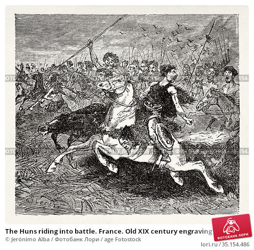 The Huns riding into battle. France. Old XIX century engraving illustration... Стоковое фото, фотограф Jerónimo Alba / age Fotostock / Фотобанк Лори