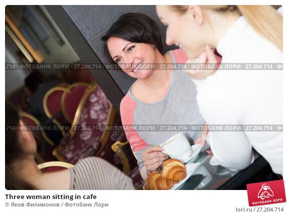 Купить «Three woman sitting in cafe», фото № 27204714, снято 19 ноября 2017 г. (c) Яков Филимонов / Фотобанк Лори