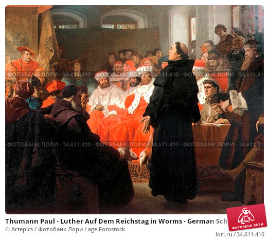 Thumann Paul - Luther Auf Dem Reichstag in Worms - German School - ... Редакционное фото, фотограф Artepics / age Fotostock / Фотобанк Лори