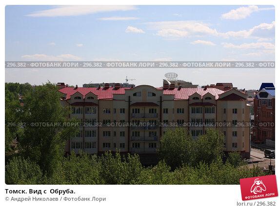 Томск. Вид с  Обруба., фото № 296382, снято 22 мая 2008 г. (c) Андрей Николаев / Фотобанк Лори
