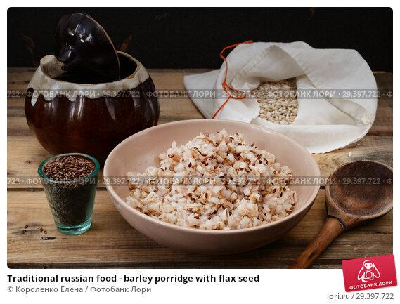 Купить «Traditional russian food - barley porridge with flax seed», фото № 29397722, снято 3 февраля 2013 г. (c) Короленко Елена / Фотобанк Лори