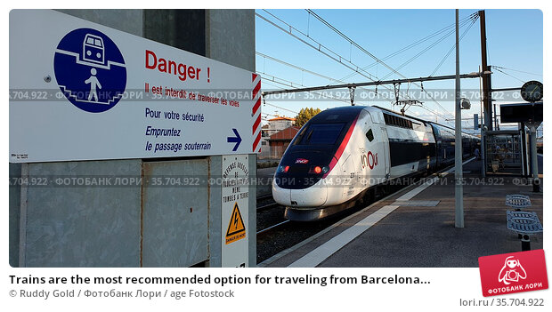 Trains are the most recommended option for traveling from Barcelona... (2019 год). Редакционное фото, фотограф Ruddy Gold / age Fotostock / Фотобанк Лори