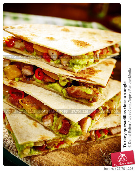 Купить «Turkey quesadillas close up angle», фото № 27701226, снято 26 июня 2019 г. (c) PantherMedia / Фотобанк Лори