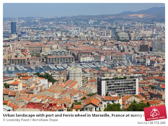 Купить «Urban landscape with port and Ferris wheel in Marseille, France at sunny day», фото № 28172266, снято 31 июля 2016 г. (c) Losevsky Pavel / Фотобанк Лори
