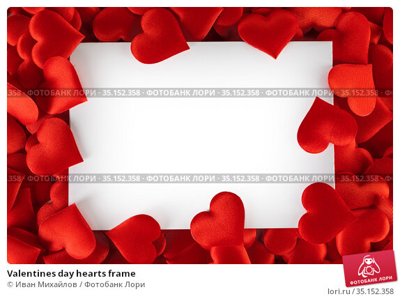Valentines day hearts frame. Стоковое фото, фотограф Иван Михайлов / Фотобанк Лори
