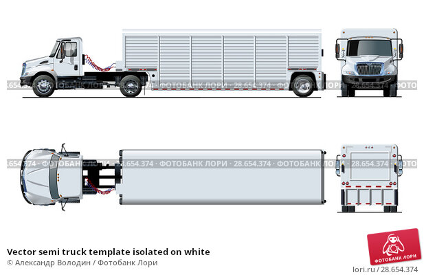 Купить «Vector semi truck template isolated on white», иллюстрация № 28654374 (c) Александр Володин / Фотобанк Лори