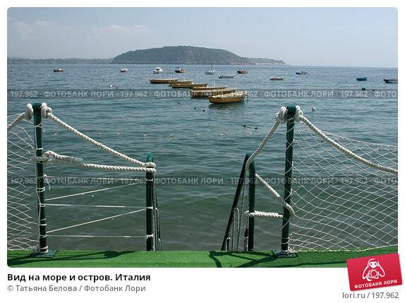 Вид на море и остров. Италия, эксклюзивное фото № 197962, снято 25 мая 2006 г. (c) Татьяна Белова / Фотобанк Лори