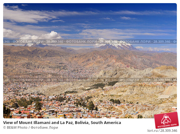 Купить «View of Mount Illamani and La Paz, Bolivia, South America», фото № 28309346, снято 16 декабря 2018 г. (c) BE&W Photo / Фотобанк Лори