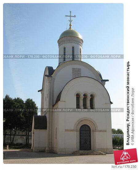 Владимир, Рождественский монастырь, фото № 170230, снято 20 августа 2006 г. (c) ИВА Афонская / Фотобанк Лори