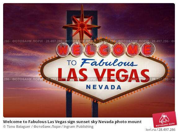 Welcome to Fabulous Las Vegas sign sunset sky Nevada photo mount (2013 год). Стоковое фото, фотограф Tono Balaguer / Ingram Publishing / Фотобанк Лори