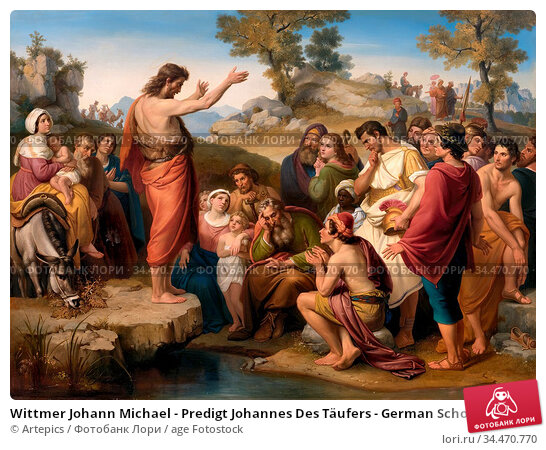 Wittmer Johann Michael - Predigt Johannes Des Täufers - German School... Редакционное фото, фотограф Artepics / age Fotostock / Фотобанк Лори