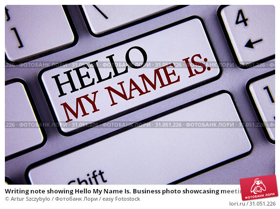 Купить «Writing note showing Hello My Name Is. Business photo showcasing meeting someone new Introduction Interview Presentation written white keyboard key with copy space Top view.», фото № 31051226, снято 20 марта 2018 г. (c) easy Fotostock / Фотобанк Лори